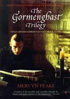 The Gormenghast Trilogy: Titus Groan, Gormenghast, Titus Alone